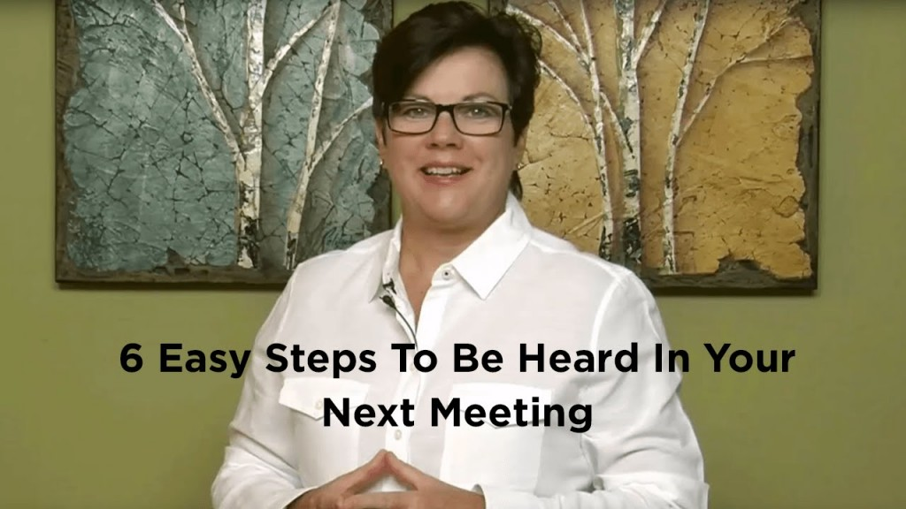 6 Easy Steps to be Heard in Your Next Meeting