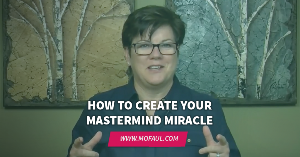 How to Create Your Mastermind Miracle