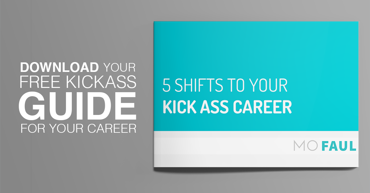 5 Shifts to Your Kickass Career