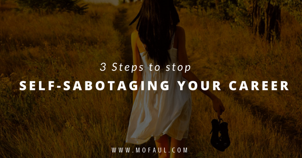 3-steps-to-stop-self-sabotaging-your-career