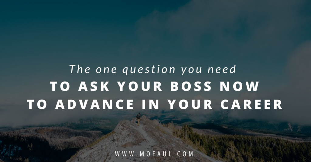 the-one-question-you-need-to-ask-your-boss-now-to-advance-your-career