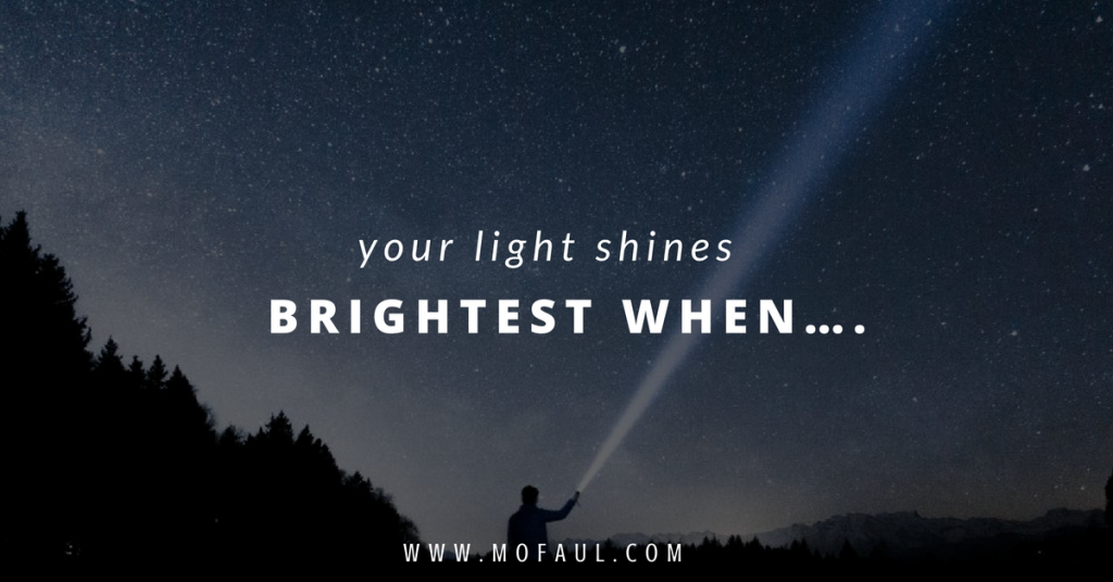 you-light-shines-brightest-when