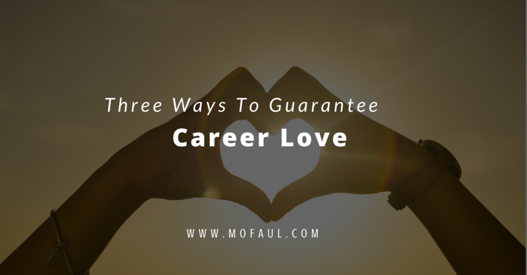 Three Ways To Guarantee Career Love