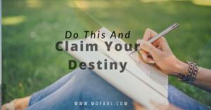 Write This and Claim Your Destiny