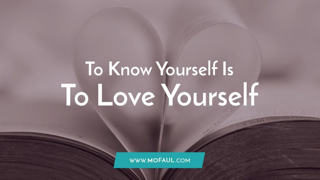to-know-yourself-is-to-love-yourself