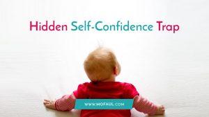 self-confidence-hidden-trap