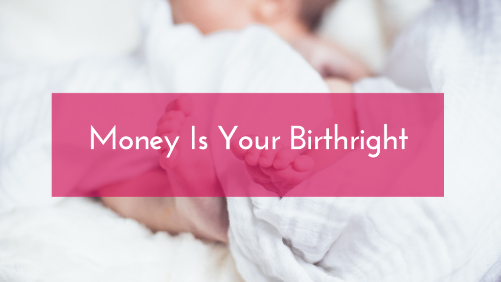 money is your birthright